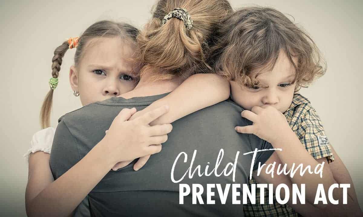 Child Trauma Prevention Act